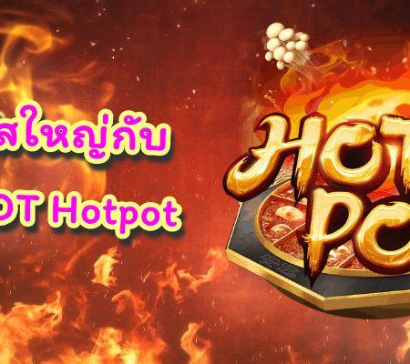 โบนัสใหญ่กับ   PG Slot   Hotpot หมาล่า
